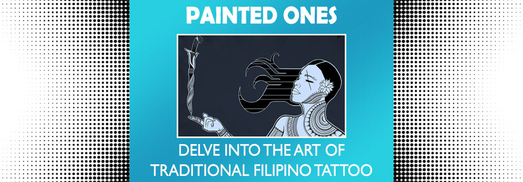 Painted Ones, traditional Filipino tattoo